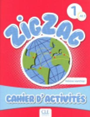Zigzag: Cahier d'activites A1.1 (Paperback)