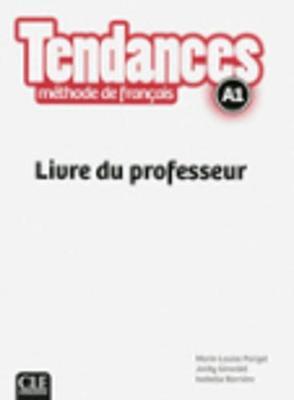Tendances: Livre du professeur A1 (Paperback)