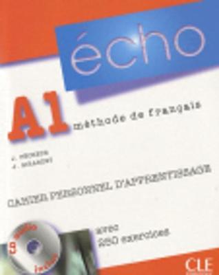 Echo (version 2010): Cahier personnel d'apprentissage + CD-audio + corriges A1