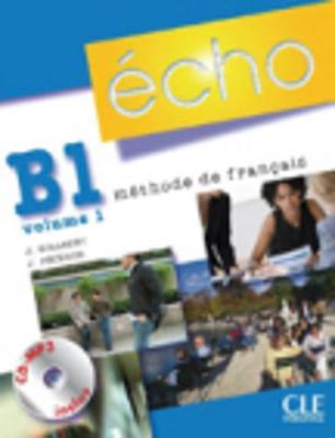 Echo (Nouvelle Version): Livre De L'Eleve + Portfolio + CD MP3 B1.1