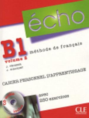 Echo (Nouvelle Version): Cahier Personnel D'Apprentissage + CD-Audio + Corriges B1.2