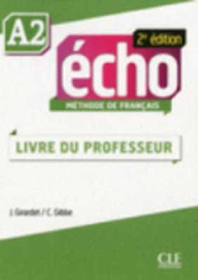 Echo 2e edition (2013): Guide du professeur A2 (Paperback)