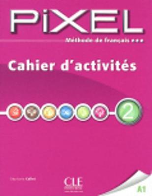 Pixel: Cahier d'activites 2 (Paperback)