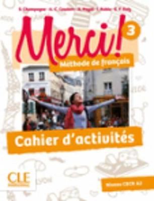 Merci !: Cahier d'activites 3 (Paperback)