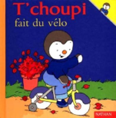 T'choupi: T'choupi fait du velo (Hardback)