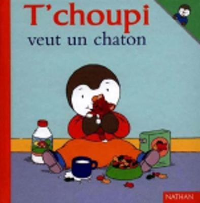 T'choupi: T'choupi veut un chaton (Hardback)
