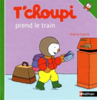 T'choupi: T'choupi prend le train (Hardback)