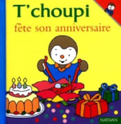 T'choupi: T'choupi fete son anniversaire (Hardback)
