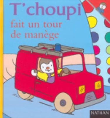 T'choupi: T'choupi fait un tour de manege (Hardback)