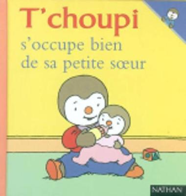 T'choupi: T'choupi s'occupe bien de sa petite soeur (Hardback)