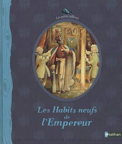 Les petits cailloux: Les habits neufs de l'empereur (Hardback)