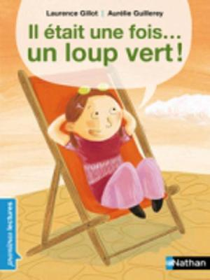 Il Etait Une Fois... Un Loup Vert! (Paperback)