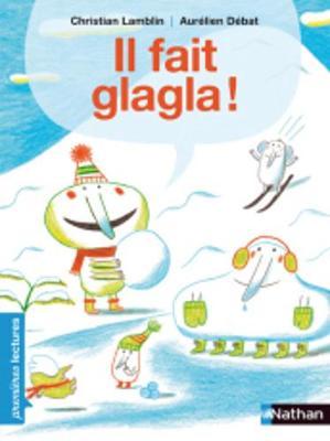 Il Fait Glagla! (Paperback)