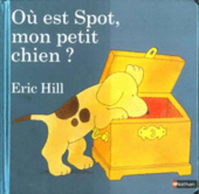 Spot: Ou Est Spot, Mon Petit Chien? (Hardback)