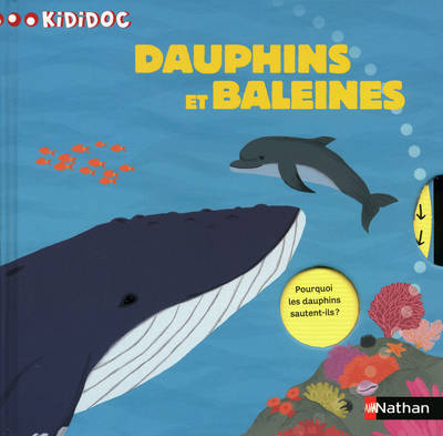 Kididoc: Dauphins Et Baleines (Hardback)