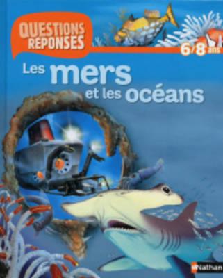 Questions-Reponses: Les Mers ET Les Oceans (Paperback)