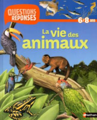 Questions-Reponses: LA Vie DES Animaux (Paperback)