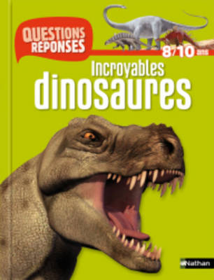 Questions-Reponses: Incroyables Dinosaures (Paperback)