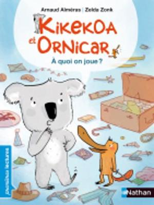 Kikekoa Et Ornicar: A Quoi on Joue? (Paperback)