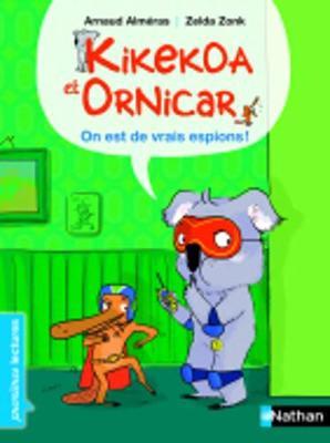 Kikekoa Et Ornicar: On Est De Vrais Espions! (Paperback)