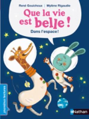 Que la vie est belle...Dans l'espace! (Paperback)