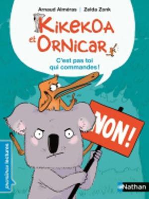 Kikekoa Et Ornicar: C'est Pas Toi Qui Commandes! (Paperback)