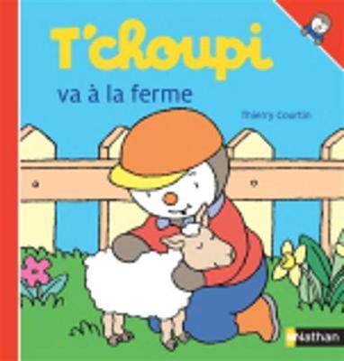 T'choupi: T'choupi va a la ferme (Hardback)