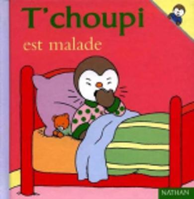 T'choupi: T'choupi est malade (Hardback)
