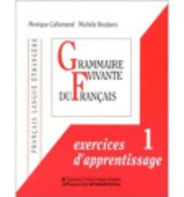 Grammaire Vivante Du Francais: Exercices d'Apprentissage 1 (Paperback)