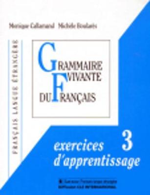 Grammaire Vivante Du Francais: Exercices d'Apprentissage 3 (Paperback)