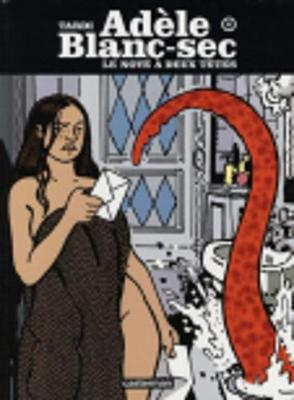 Adele Blanc-Sec 6/Le Noye a deux tetes (Hardback)