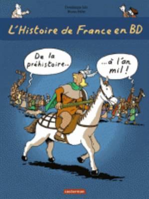 L'Histoire De France En BD: De LA Prehistoire a L'an MIL (Hardback)