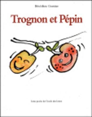 Trognon et Pepin (Paperback)