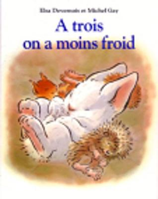 A trois on a moins froid (Paperback)