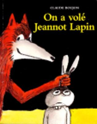 On a vole Jeannot Lapin (Paperback)