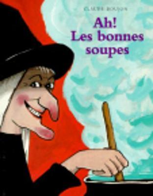 Ah les bonnes soupes (Paperback)