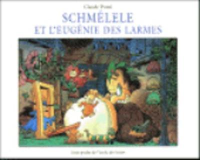 Schmelele et l'Eugenie des Larmes (Paperback)