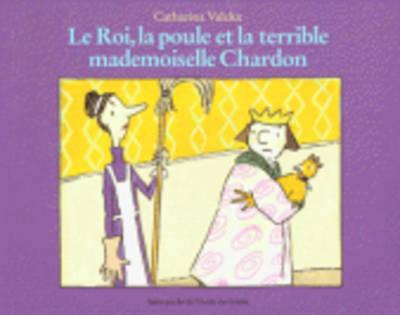 Le roi, la poule et la terrible mademoiselle Chardon (Paperback)