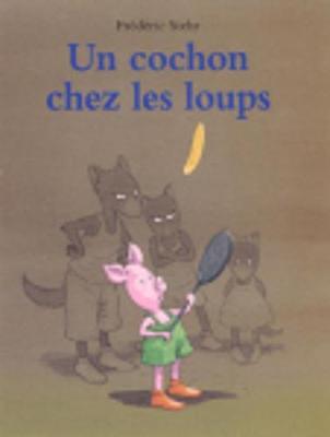 Un cochon chez les loups (Paperback)
