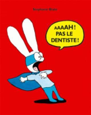 Stephanie Blake: Aaaah ! Pas le dentiste ! (Hardback)