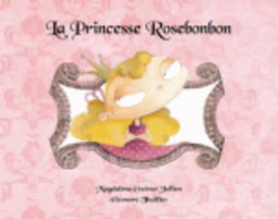 La princesse Rosebonbon (Paperback)
