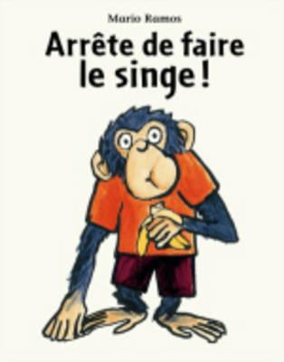Arrete de faire le singe ! (Paperback)
