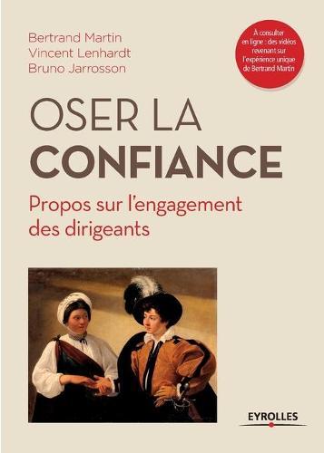 Oser la confiance: Propos sur l'engagement des dirigeants (Paperback)