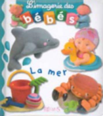 Imagerie DES Bebes: LA Mer (Hardback)
