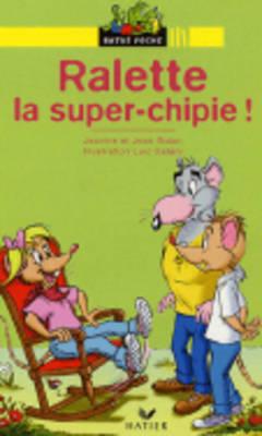 Bibliotheque De Ratus: Ralette LA Super-Chipie! (Paperback)