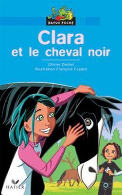 Bibliotheque De Ratus: Clara ET Le Cheval Noir (Paperback)