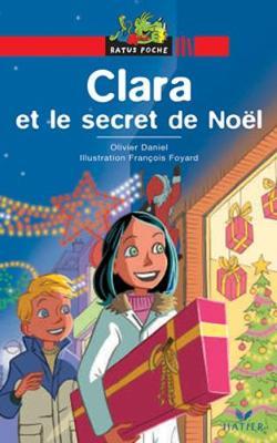 Bibliotheque De Ratus: Clara ET Le Secret De Noel (Paperback)