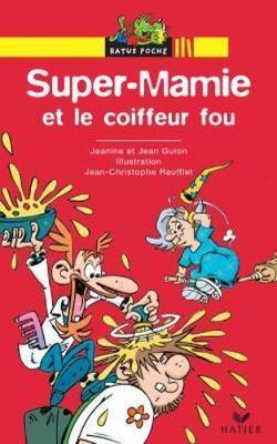 Bibliotheque De Ratus: Super-Mamie ET Le Coiffeur Fou (Paperback)