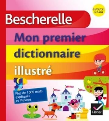 Bescherelle: Mon premier dictionnaire illustre (Hardback)