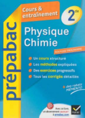 Prepabac Cours Et Entrainement: Physique Chimie 2de (Paperback)